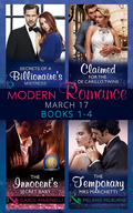 Modern Romance March 2017 Books 1 - 4: Secrets of a Billionaire's Mistress / Claimed for the De Carrillo Twins / The Innocent's Secret Baby / The Temporary Mrs. Marchetti