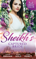 Sheikh's Captured Bride: The Sheikh's Prize / The Sheikh's Son / Captured by the Sheikh (Rivals to the Crown of Kadar) (Mills & Boon M&B)