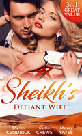 Sheikh's Defiant Wife: Defiant in the Desert (Desert Men of Qurhah, Book 1) / In Defiance of Duty / To Defy a Sheikh