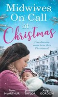 Midwives On Call At Christmas: Midwife's Christmas Proposal (Christmas in Lyrebird Lake, Book 1) / The Midwife's Christmas Miracle / Country Midwife, Christmas Bride (Mills & Boon M&B)