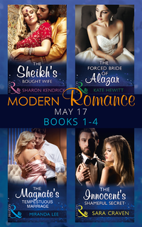 Modern Romance May 2017 Books 1 - 4: The Sheikh's Bought Wife / The  Innocent's Shameful Secret / The Magnate's Tempestuous Marriage / The  Forced Bride