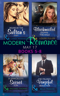 Modern Romance May 2017 Books 5 - 8: Bound by the Sultan's Baby / Blackmailed Down the Aisle / Di Marcello's Secret Son / The Italian's Vengeful Seduction