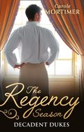 Regency Season: Decadent Dukes