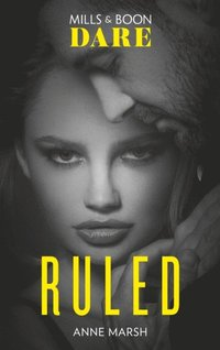 Ruled (Mills & Boon Dare) (Hard Riders MC, Book 1)