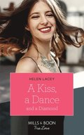 Kiss, A Dance & A Diamond (Mills & Boon True Love) (The Cedar River Cowboys, Book 6)