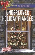 Undercover Holiday Fiancee (Mills & Boon Love Inspired Suspense) (True North Heroes, Book 1)