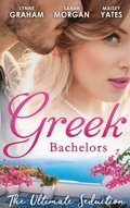 Greek Bachelors: The Ultimate Seduction: The Petrakos Bride / One Night...Nine-Month Scandal / One Night to Risk it All