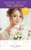 Saying Yes To The Dress!: The Wedding Planner's Big Day / Married for Their Miracle Baby / The Cowboy's Convenient Bride (Mills & Boon By Request)