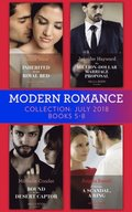 Modern Romance July 2018 Books 5-8 Collection: Inherited for the Royal Bed / His Million-Dollar Marriage Proposal (The Powerful Di Fiore Tycoons) / Bound to Her Desert Captor / A Mistress, A Scandal