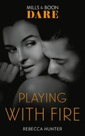 Playing With Fire (Mills & Boon Dare) (Blackmore, Inc., Book 2)