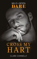 Cross My Hart (Mills & Boon Dare) (The Notorious Harts)
