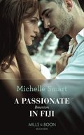 Passionate Reunion In Fiji (Mills & Boon Modern) (Passion in Paradise, Book 6)