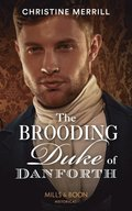 Brooding Duke Of Danforth (Mills & Boon Historical)