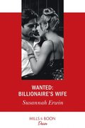 Wanted: Billionaire's Wife (Mills & Boon Desire)