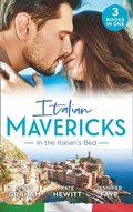 Italian Mavericks: In The Italian's Bed: Leonetti's Housekeeper Bride / Inherited by Ferranti / Best Man for the Bridesmaid
