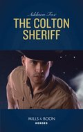 Colton Sheriff (Mills & Boon Heroes) (The Coltons of Roaring Springs, Book 8)