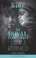 My Royal Temptation / Ruined: My Royal Temptation (Arrogant Heirs) / Ruined (The Knights of Ruin) (Mills & Boon Dare)