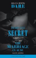 Her Dirty Little Secret / The Marriage Clause: Her Dirty Little Secret / The Marriage Clause (Dirty Sexy Rich) (Mills & Boon Dare)