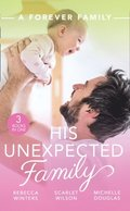 Forever Family: His Unexpected Family: A Marriage Made in Italy / The Boy Who Made Them Love Again / The Cattleman's Ready-Made Family