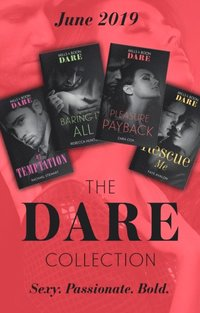 Dare Collection June 2019: Pleasure Payback (The Mortimers: Wealthy & Wicked) / Rescue Me / Mr Temptation / Baring It All