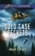 Cold Case Secrets (Mills & Boon Love Inspired Suspense) (True North Heroes, Book 4)