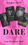 Dare Collection October 2019: The Risk (The Billionaires Club) / Friends with Benefits / In Too Deep / Matched