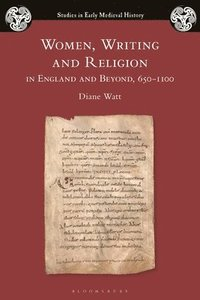 Women, Writing and Religion in England and Beyond, 650-1100