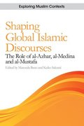 Shaping Global Islamic Discourses