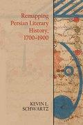 Remapping Persian Literary History, 1700-1900