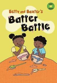 Betty and Baxter's Batter Battle