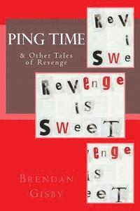 Ping Time & Other Tales of Revenge