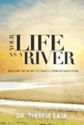 Your Life as a River: Reflecting on the Past to Create a Strengths Based Future