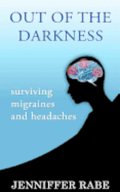 Out of the Darkness: Surviving migraines and headaches