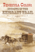 Temecula Color: Secrets of the Emigrant Trail