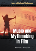 Music and Mythmaking in Film