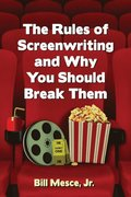 Rules of Screenwriting and Why You Should Break Them