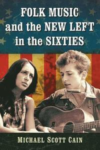 Folk Music and the New Left in the Sixties