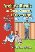 Archie's Rivals in Teen Comics, 1940s-1970s