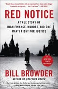 Red Notice: A True Story of High Finance, Murder, and One Man's Fight for Justice