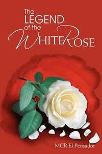 The Legend of the White Rose