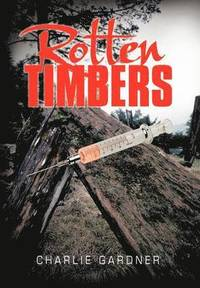 Rotten Timbers