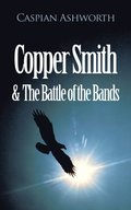 Copper Smith & the Battle of the Bands