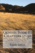 Genesis Book III: Chapters 37-50: Volume 1 of Heavenly Citizens in Earthly Shoes, An Exposition of the Scriptures for Disciples and Youn