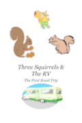 Three Squirrels & The RV: The First Road Trip