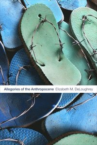 Allegories of the Anthropocene