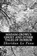 Madam Crowl's Ghost and other Tales of Horror