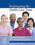 Redesigning the Health Care Team: Diabetes Prevention and Lifelong Management