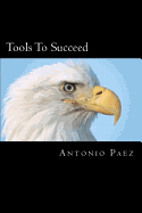 Tools to Succeed: Business Life Experience Guide