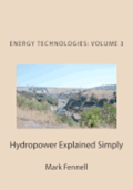 Hydropower Explained Simply: Energy Technologies Explained Simply Series