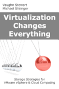Virtualization Changes Everything: Storage Strategies for Vmware Vsphere & Cloud Computing